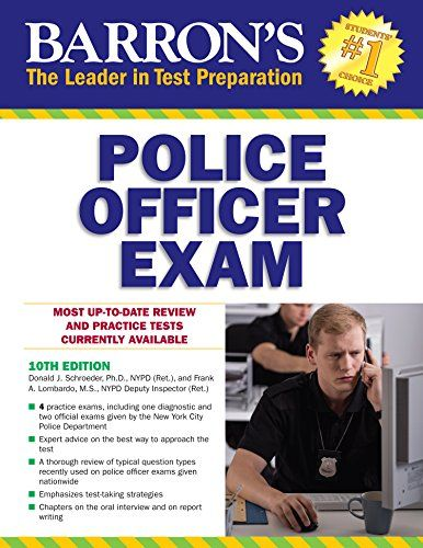 Barron S Police Officer Exam 10th Edition This Updated Manual Presents Information Practice Tests And Strategies Exam Police Officer Law Enforcement Jobs
