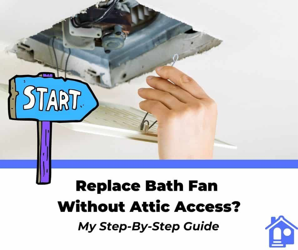 Want To Learn How To Replace Your Bath Fan Without Attic Access I Have Created An Expert Guide Fr Bathroom Exhaust Bathroom Exhaust Fan Replacing Bathroom Fan