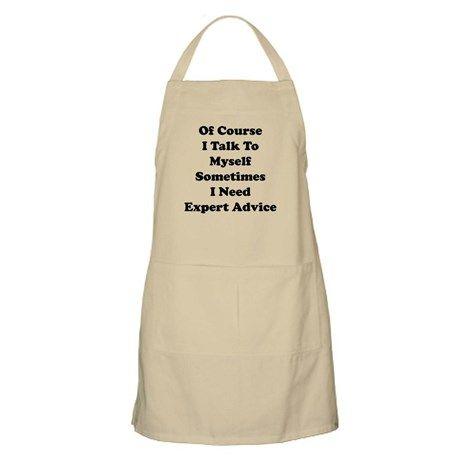 Sometimes I Need Expert Advice Apron on CafePress.com