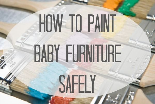 How To Paint Baby Furniture Lullaby Paints Painted