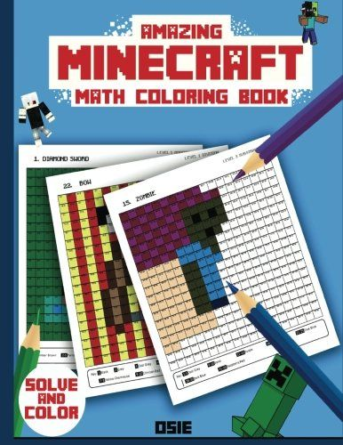 Amazing Minecraft Math Cool Math Activity Book For Minecrafters Minecraft Activity Books Volume 1 Osie Publishing With Images Fun Math Minecraft Activities Math Coloring