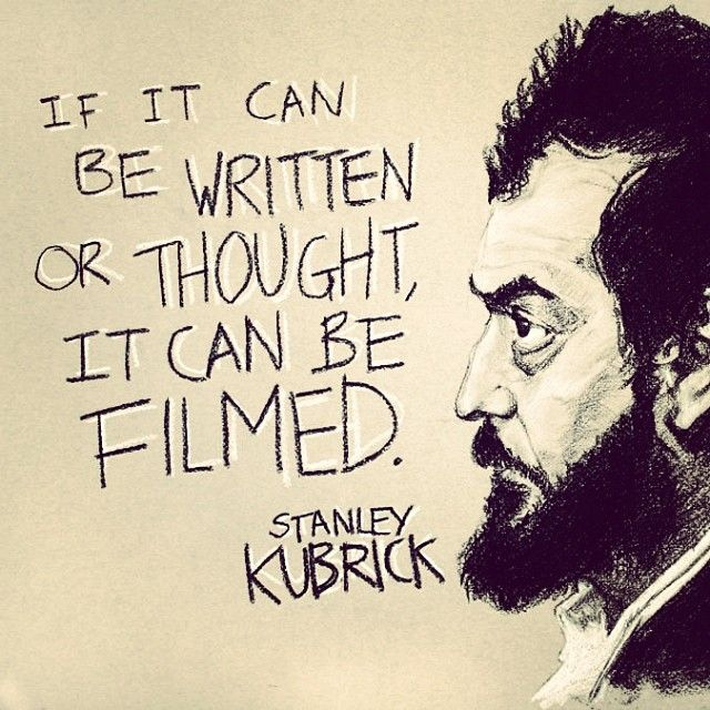 Quote on Filmmaking by Stanley Kubrick   Filmmaking quotes ...