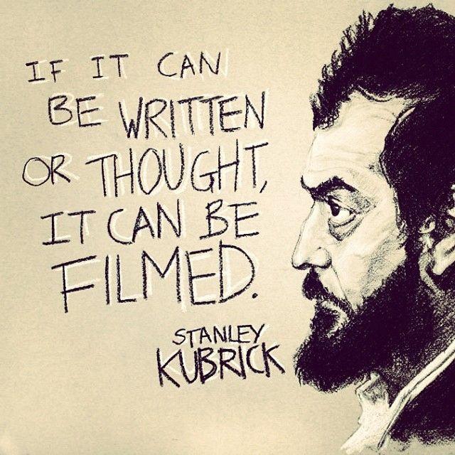 Stanley Kubrick Filmmaking Quote  Quotes    Filmmaking