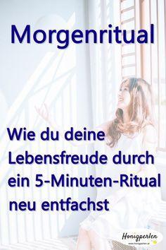 Start glücklich in den Tag - dieses 5 Minuten Ritual macht es möglich #glücklich #glückstraining #glücksgefühle #leben #selbstliebe #psychologie #lebenfreude #mentaltraining #selbstwert #freude #tipps #persönlichkeitsentwicklung #honigperlen