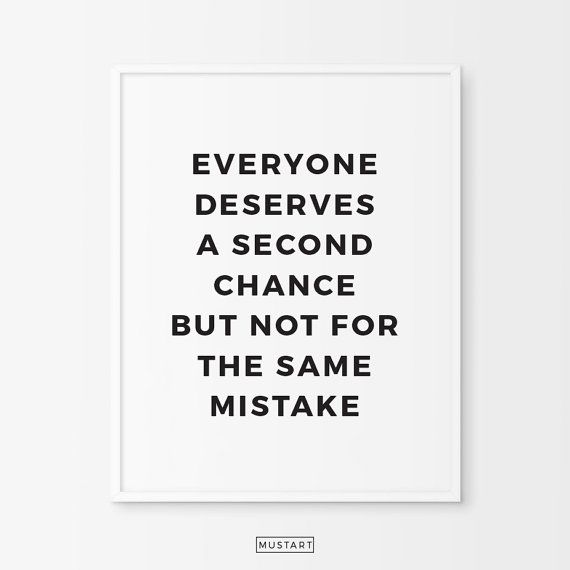 Everyone Deserves A Second Chance But Not For The Same Mistake Printable Poster Calligraphy Poster W Posters Printable Black And White Posters Quote Prints
