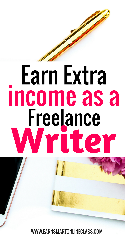 Make Money From Home As A Freelance Writer Earn Smart Online Class Freelance Writing Jobs Freelance Writing Writing Jobs