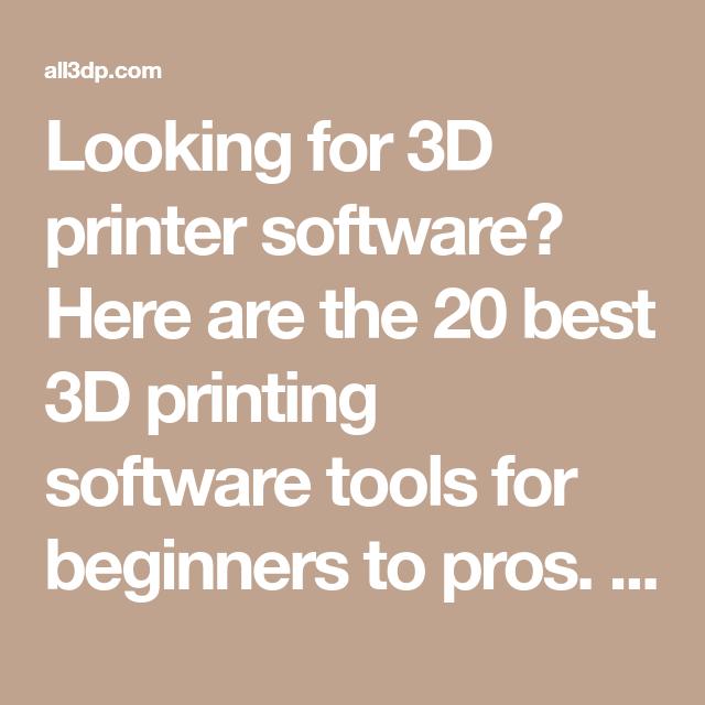 best 3d printer software