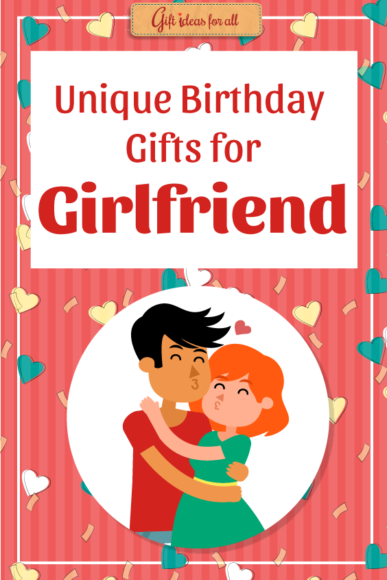 11 Unique Birthday Gift Ideas To Surprise Your Girlfriend Gifts Giftideas Birthdaygifts