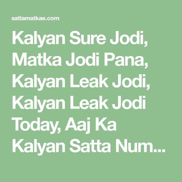 Kalyan Sure Jodi, Matka Jodi Pana, Kalyan Leak Jodi, Kalyan