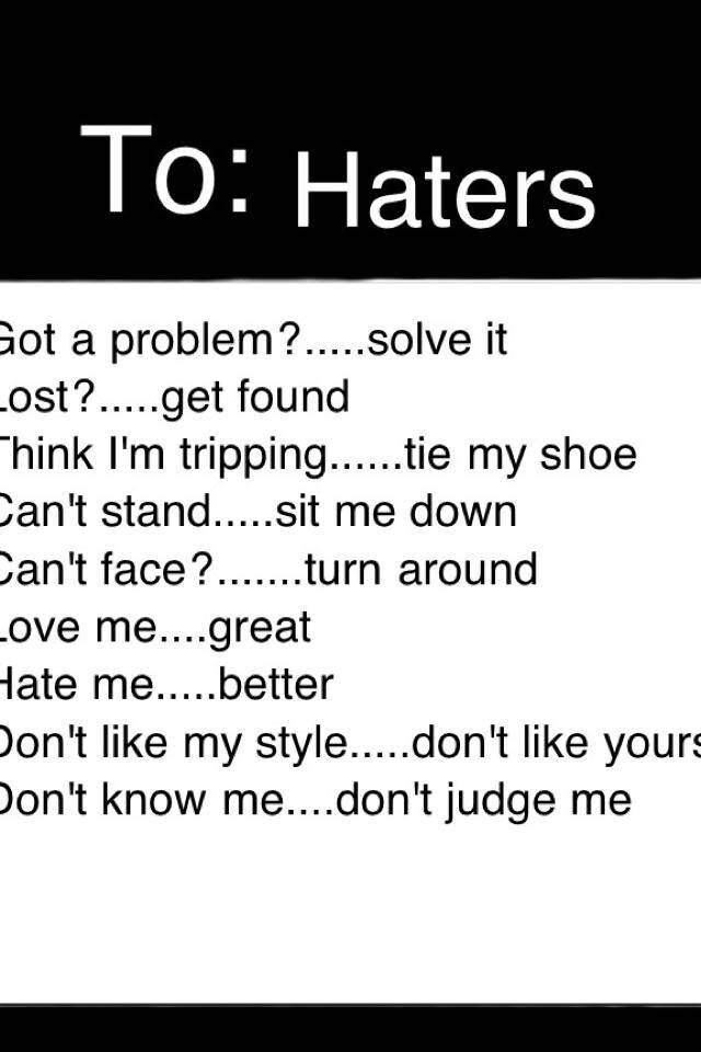 To All Of My Haters Quotes About Haters Hater Quotes Funny Insulting Quotes For Haters