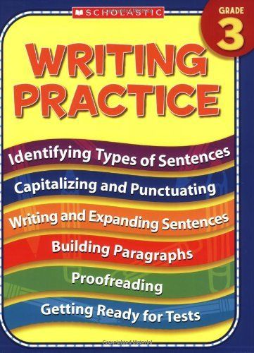 Writing Practice: Grade 3 by Terry Cooper, http://www.amazon.com/dp/0439819121/ref=cm_sw_r_pi_dp_cITNrb0MA9DPA