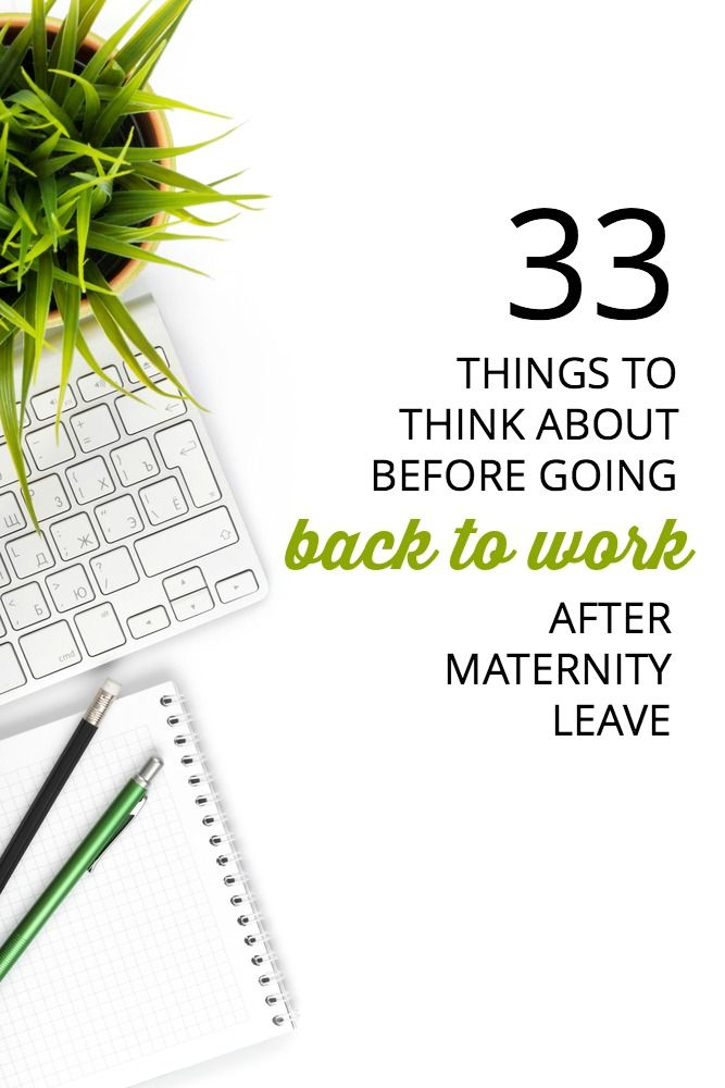 Maternity Leave Ending? What to Do When You're Back at the