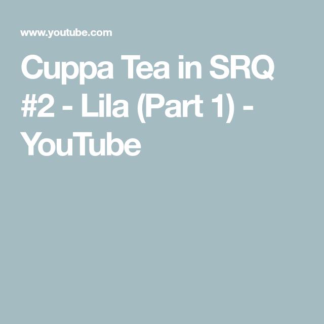 Cuppa Tea in SRQ #2 - Lila (Part 1) #cuppatea