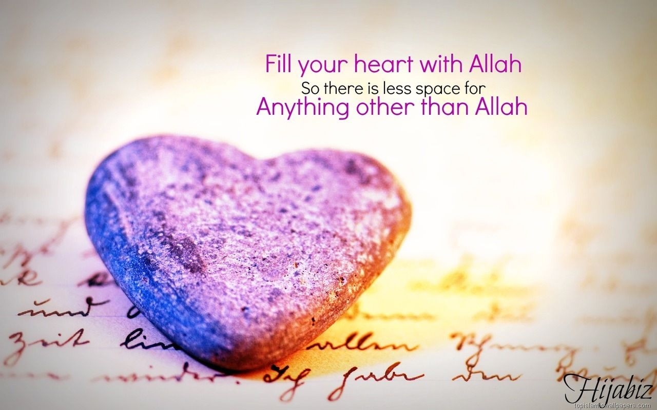 Fill Your Heart With Allah Islamic Quotes Wallpaper So There Is Less Space For Anything Other Than Anonymous