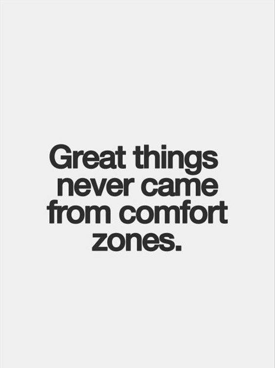 Afbeeldingsresultaat voor great things never came out of comfort zones free foto
