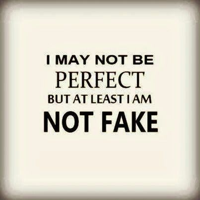 I M Not Perfect But At Least I M Real Fake Quotes Fake Friend Quotes Fake People Quotes