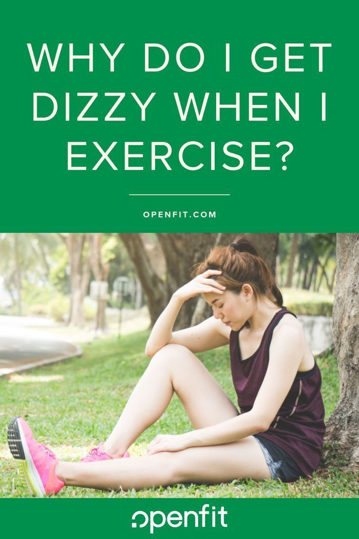 Why Do I Get Dizzy When I Work Out? in 2020 | Exercise ...