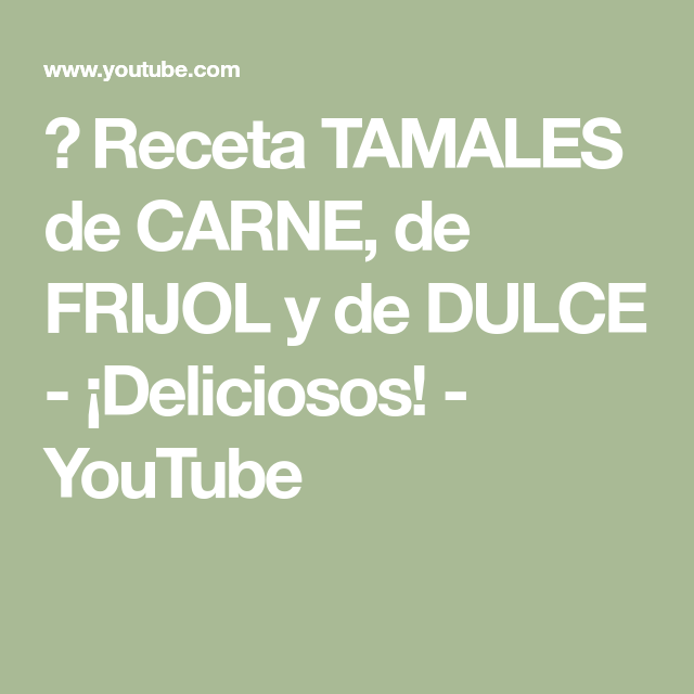 ► Recipe TAMALES DE MEAT, BEANS and SWEET - Delicious! -  ► Recipe TAMALES DE MEAT, BEANS and SWEET – Delicious! – Youtube  - #AuthenticMexicanFoods #beans #delicious #HispanicKitchen #meat #MexicanDesserts #MexicanDinnerRecipes #MexicanFoodRecipes #PanDulce #Pozole #recipe #SicilianFood #sweet #Tamales