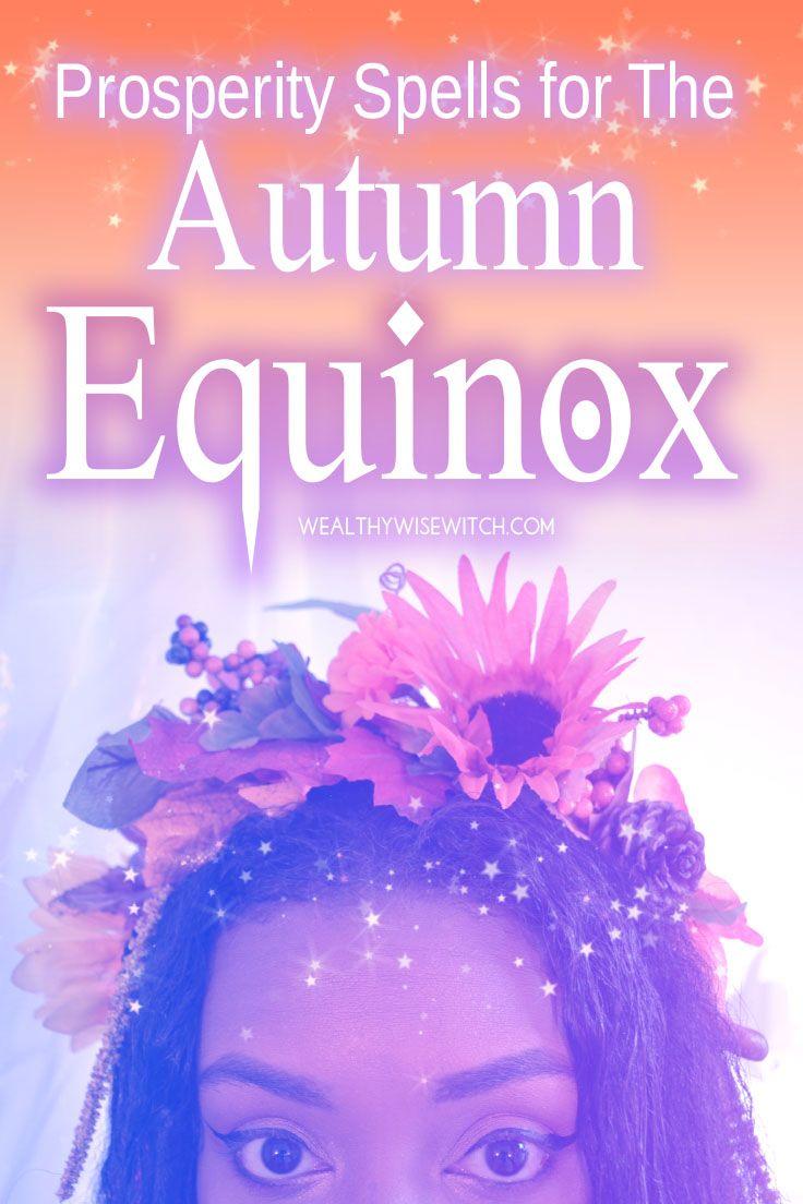Abundance and Prosperity Spells For Mabon The Autumn Equinox #autumnalequinox