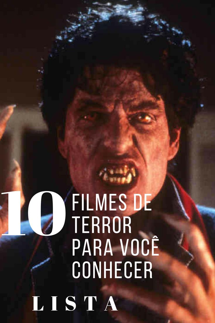 Top10 Dez Filmes De Terror Que Voce Precisa Assistir Cinefilia Incandescente Filmes Filmes De Terror Melhores Filmes
