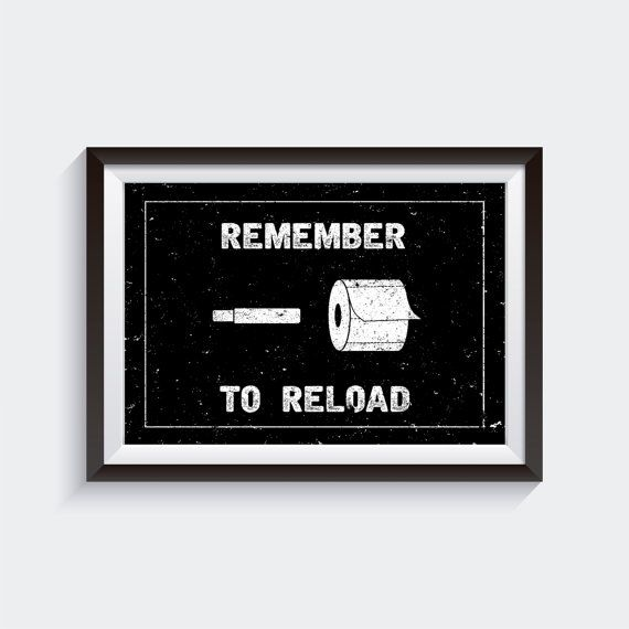 Remember To Reload- Bathroom Wall Art Quotes, Mens