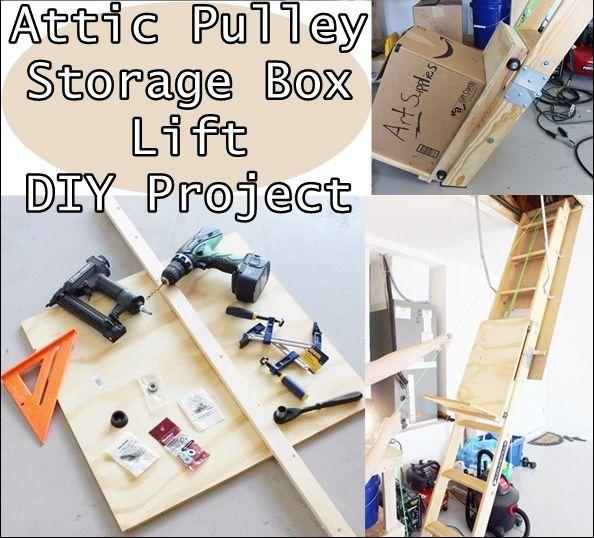 Attic Pulley Storage Box Lift Diy Project Diy Storage Diy Storage Shelves Diy Storage For Small Spaces