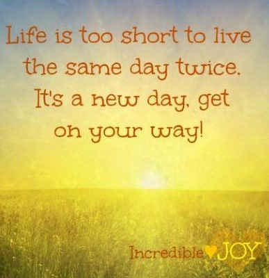 New Day Quotes New Day Quote Via Www.facebookincrediblejoy  Random 3 .