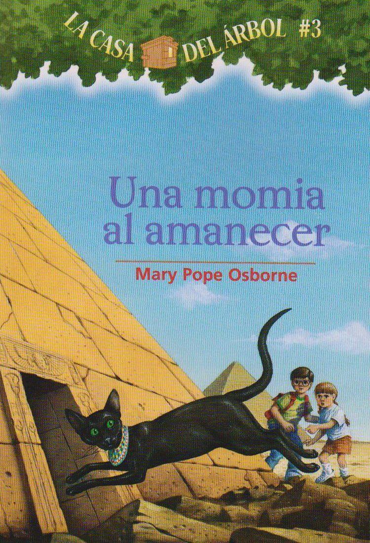 La Casa Del árbol Una Momia Al Amanecer Series De Libros Libros Para Niños Casa Del Arbol