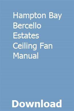 Hampton Bay Bercello Estates Ceiling Fan Manual The