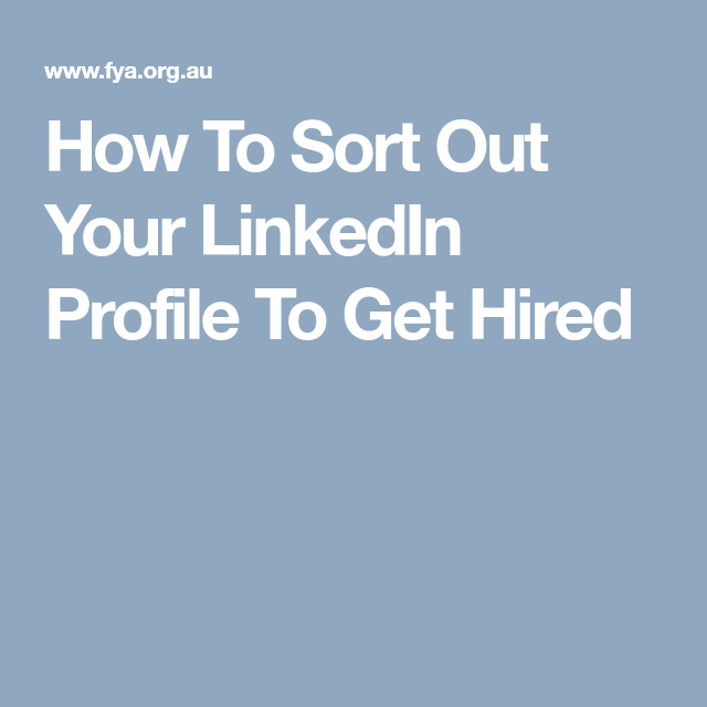 how to sort out your linkedin profile to get hired allmoneymakingideascom futureproofingjobscom future proof careers increase income protect