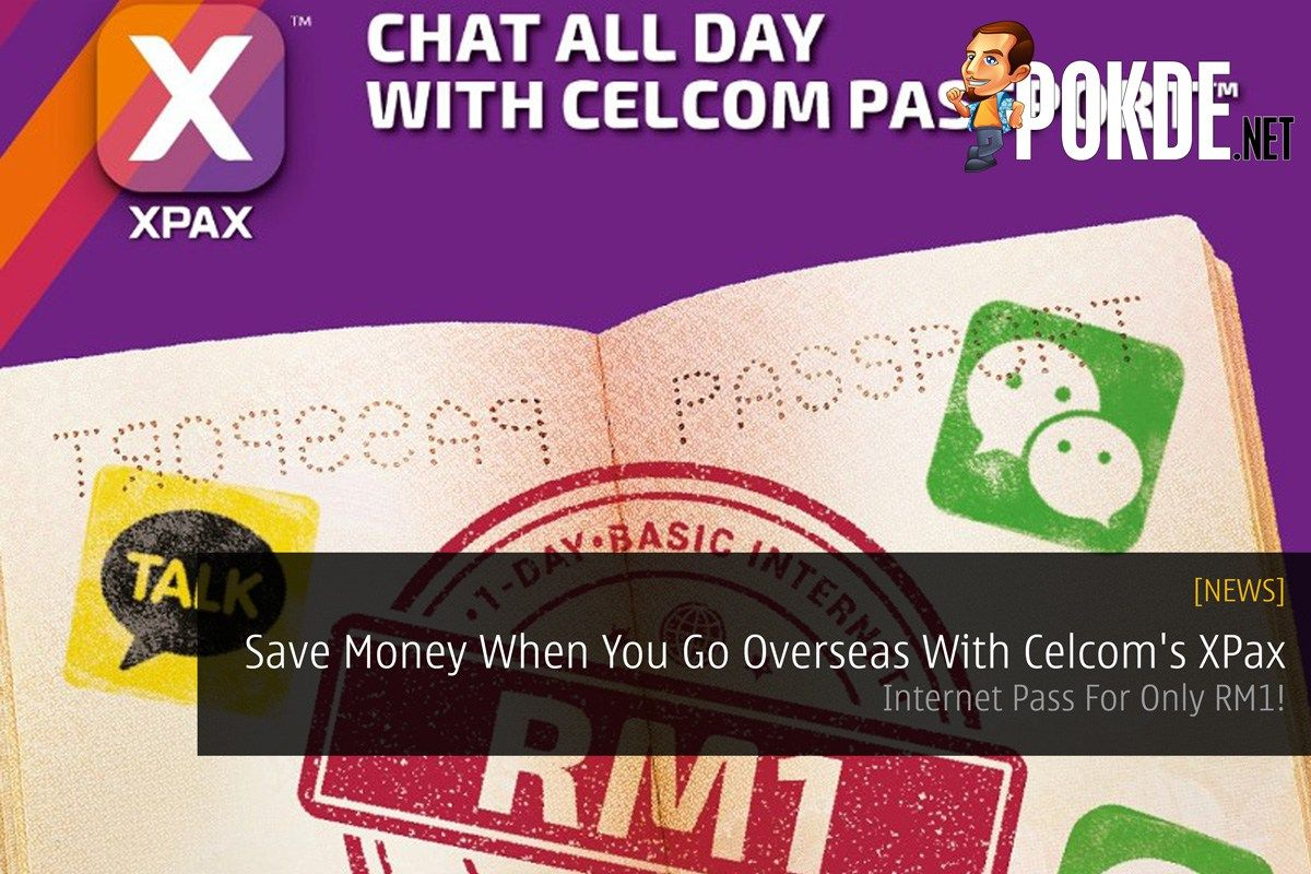 Save Money When You Go Overseas With Celcom S Xpax Internet Pass For Only Rm1 Get Internet Internet Overseas Travel