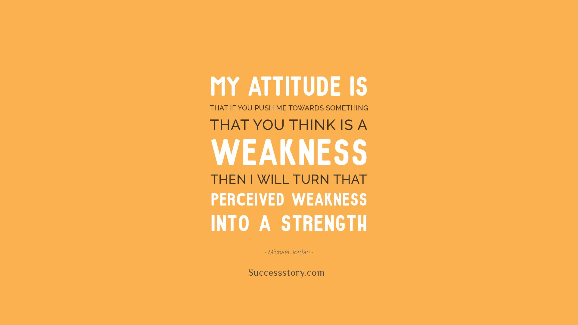 My Attitude Is That If You Push Me Towards Something That You Think