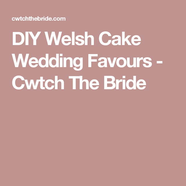 DIY Welsh Cake Wedding Favours - Cwtch The Bride