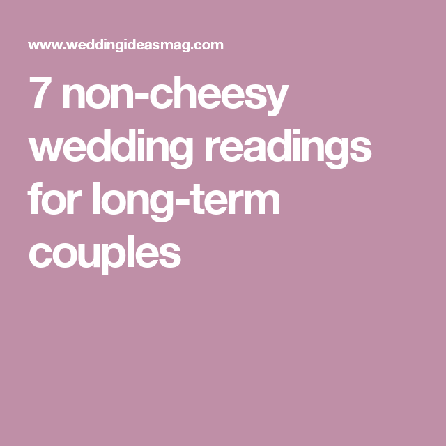 7 Non-cheesy Wedding Readings For Long-term Couples
