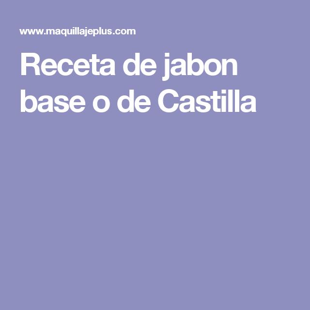 Receta de jabon base o de Castilla