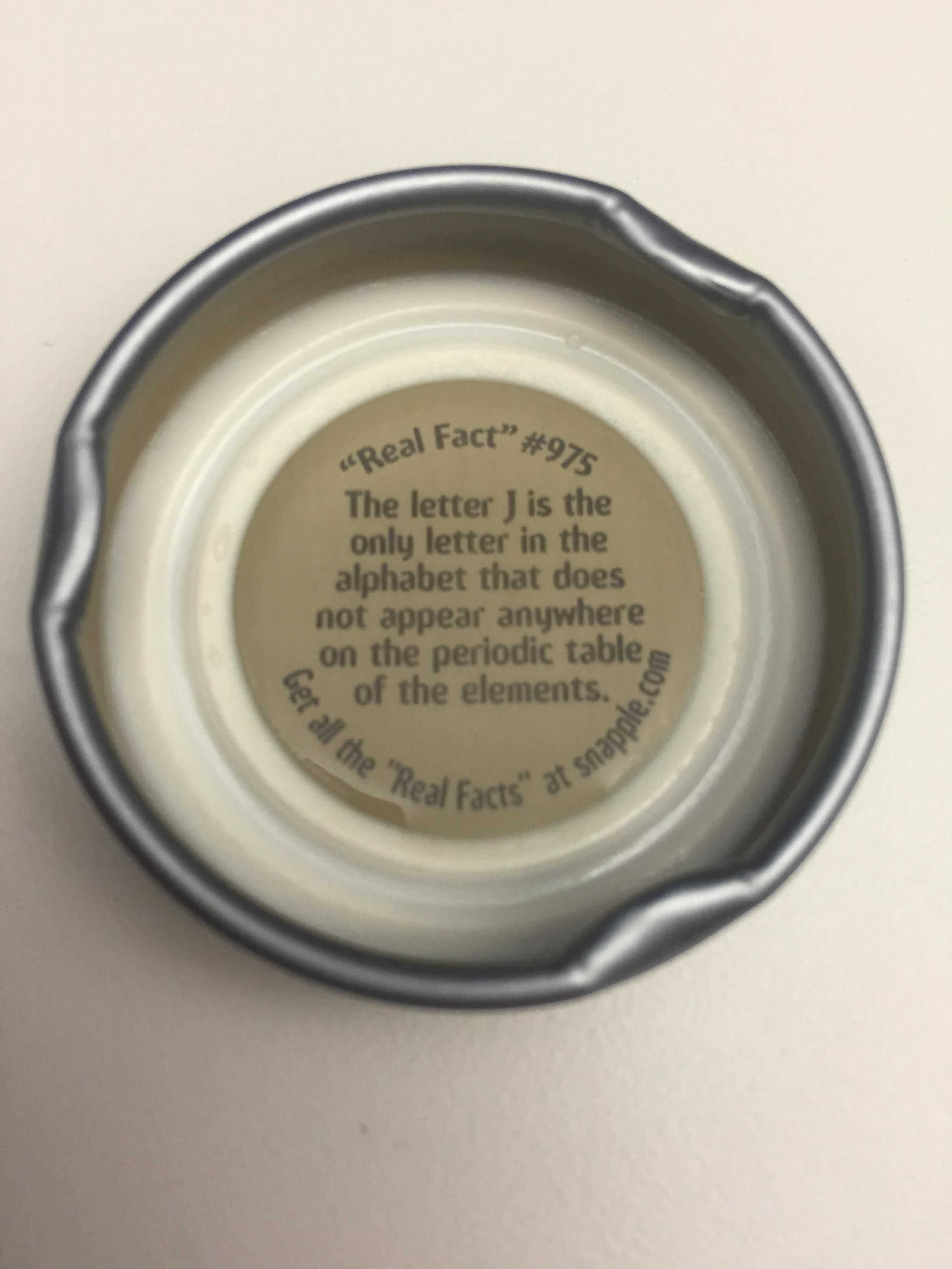 Snapple cap cap random and random facts bc the letter j doesnt exist in latin which is the language that urtaz Gallery