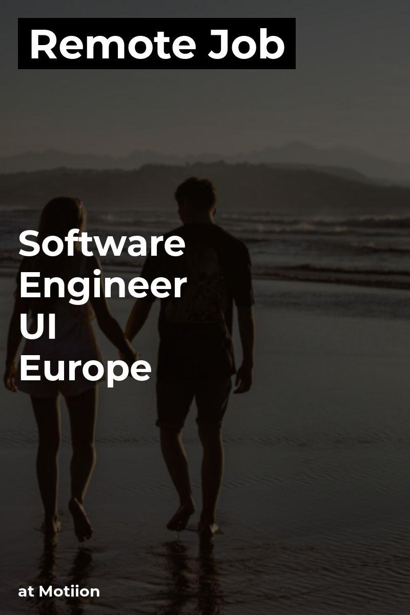 Remote Software Engineer - UI - [] - [Europe] at Motiion