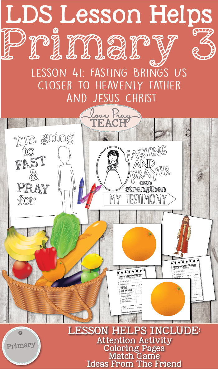 Primary Ctr 3 Lesson 41 Fasting Brings Us Closer To Heavenly Father