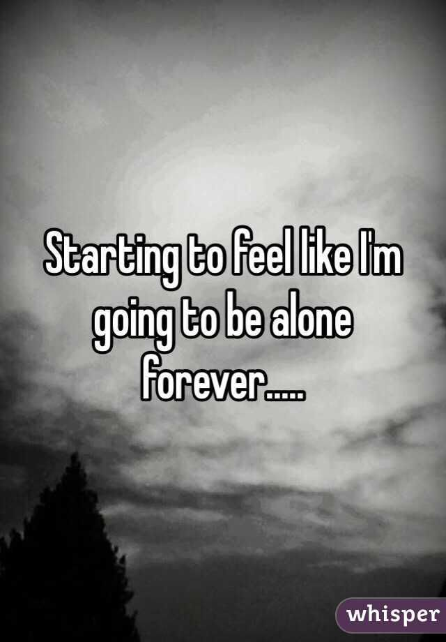 Scary Thought Alone Alone Forever Quotes Alone Quotes