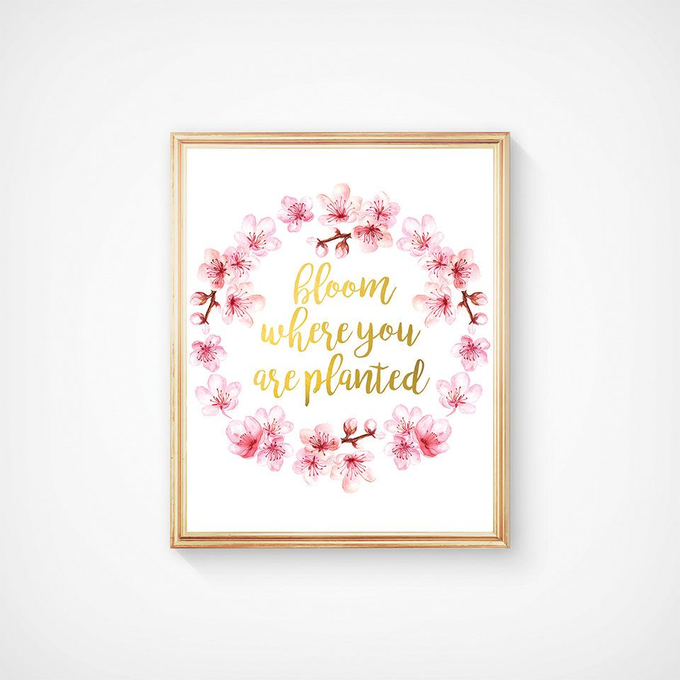 Floral Positive Motivational Quotes: Bloom Where You Are Planted Print Inspirational Quote