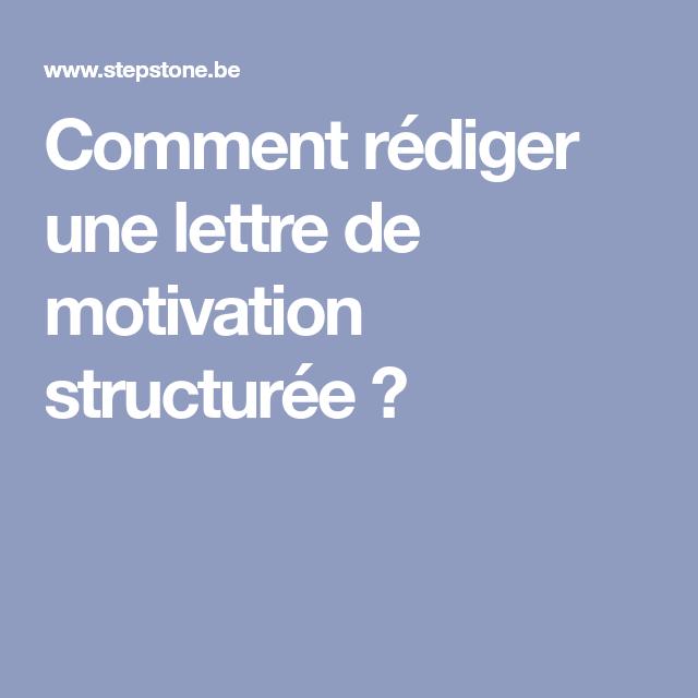 Comment Rédiger Une Lettre De Motivation Structurée