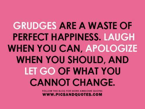 Grudges No Thanks I Try To Forget When I Get Hurt Not Keep