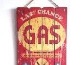 2 STYLES to choose from*** Retro Gas Pump Sign, Last Chance for Gas, Red and Yellow, Vintage Style, Distressed Look
