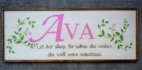"Personalized Sign with Name & Message ""Let her sleep for when she wakes she will move mountains."""""