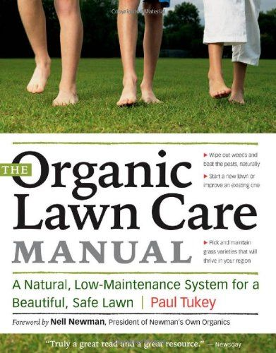 The Organic Lawn Care Manual A Natural Low Maintenance System For A Beautiful Safe Lawn 7 44 Organic Lawn Care Organic Lawn Lawn Care Tips