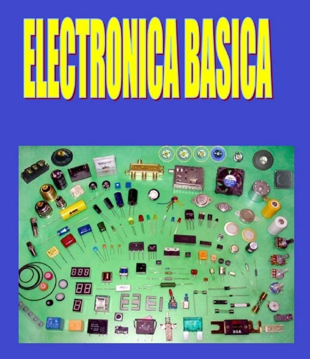 Electrónica Básica Ernesto Rodríguez 1ra Edición Electrónica Aprender Electronica Electricidad Y Electronica