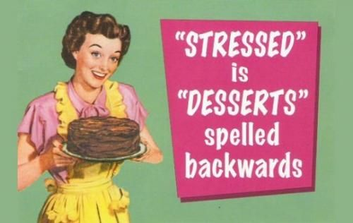 now I'll never forget how to spell: desserts.