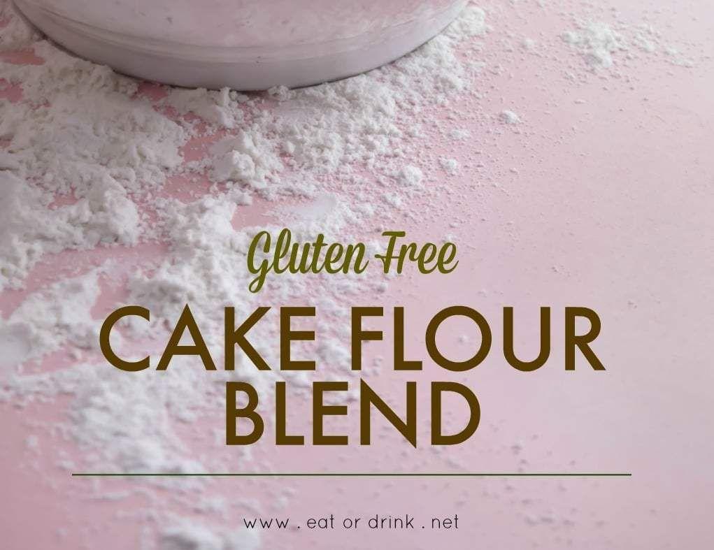 Gluten free cake flour eat or drink recipe gluten