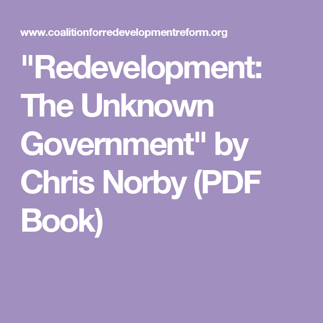 Redevelopment the unknown government by chris norby pdf book redevelopment the unknown government by chris norby pdf book malvernweather Gallery