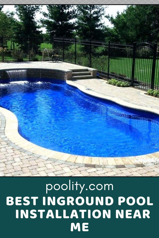 Best Inground Pool Installation Near Me Inground Pool Installation Pool Installation Pool